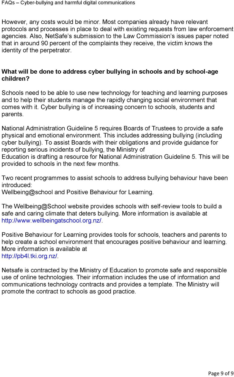 What will be done to address cyber bullying in schools and by school-age children?
