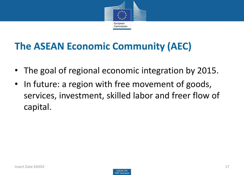 In future: a region with free movement of goods,