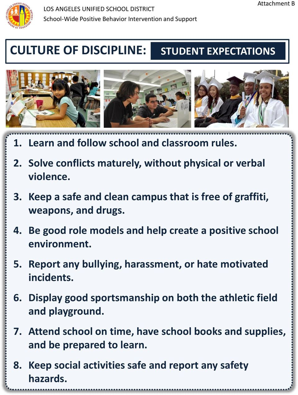 Keep a safe and clean campus that is free of graffiti, weapons, and drugs. 4. Be good role models and help create a positive school environment. 5.