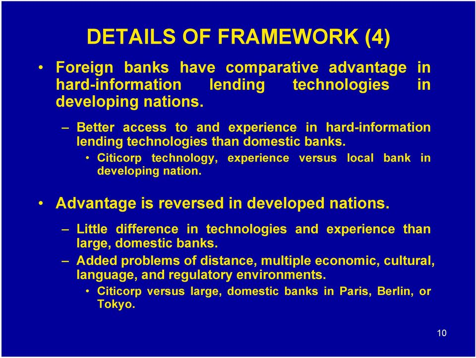 Citicorp technology, experience versus local bank in developing nation. Advantage is reversed in developed nations.