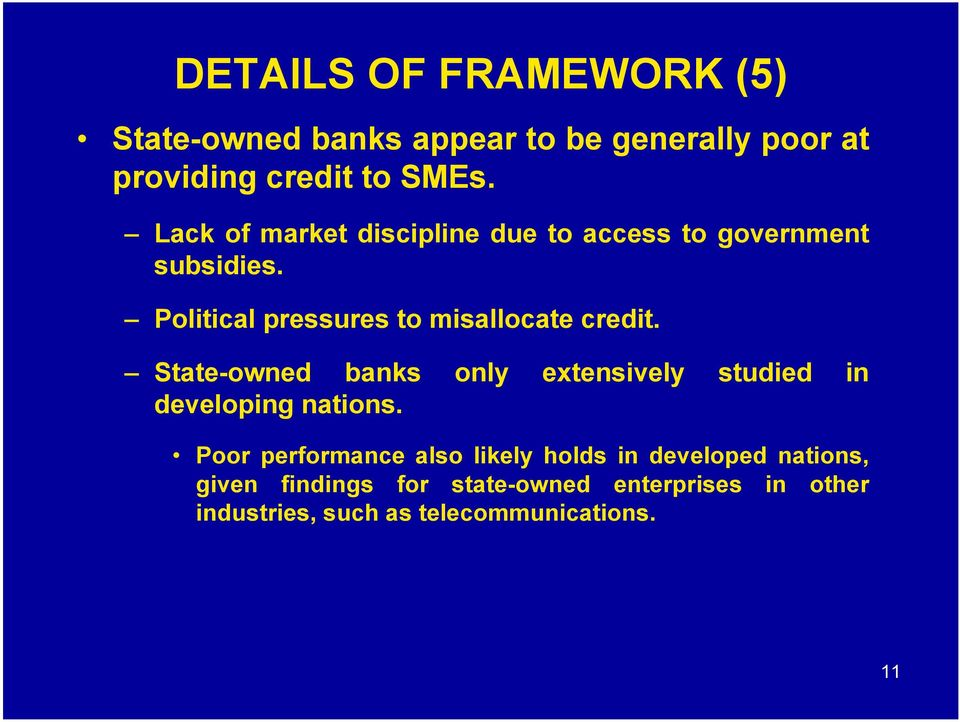State-owned banks only extensively studied in developing nations.