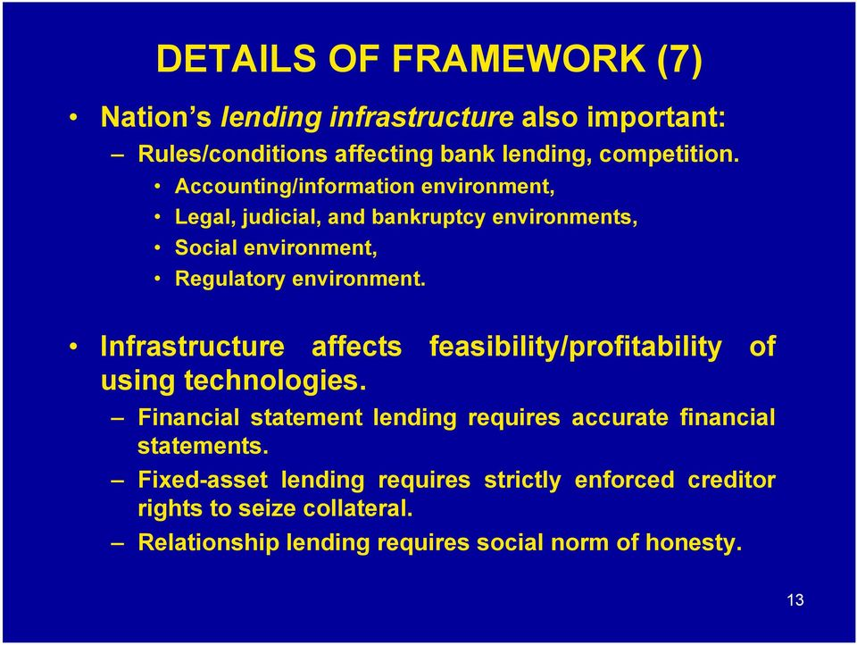 Infrastructure affects feasibility/profitability of using technologies.