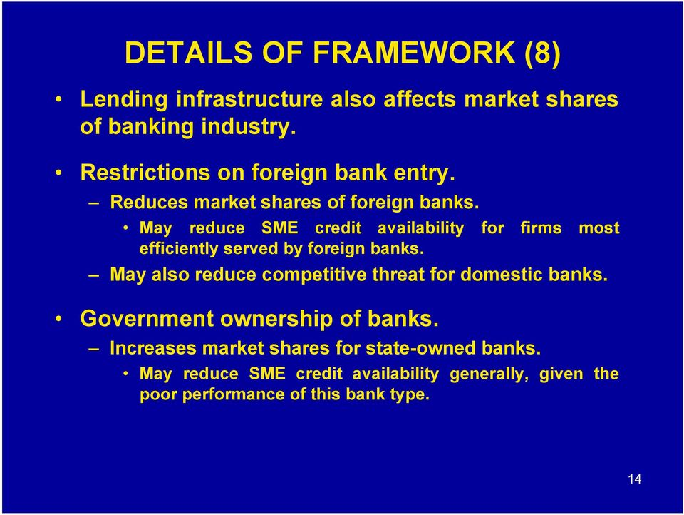May reduce SME credit availability for firms most efficiently served by foreign banks.
