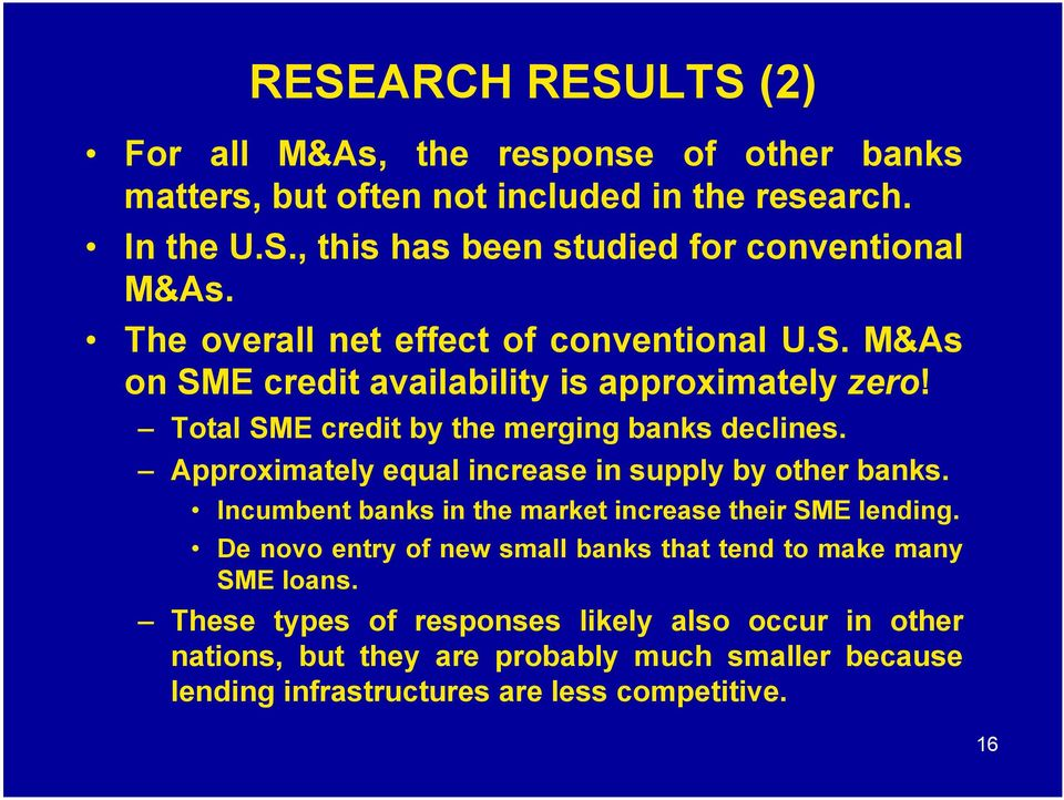 Approximately equal increase in supply by other banks. Incumbent banks in the market increase their SME lending.