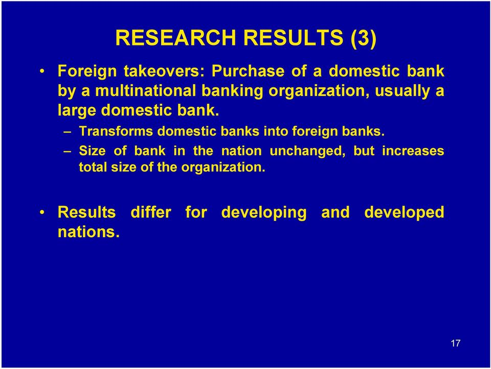 Transforms domestic banks into foreign banks.