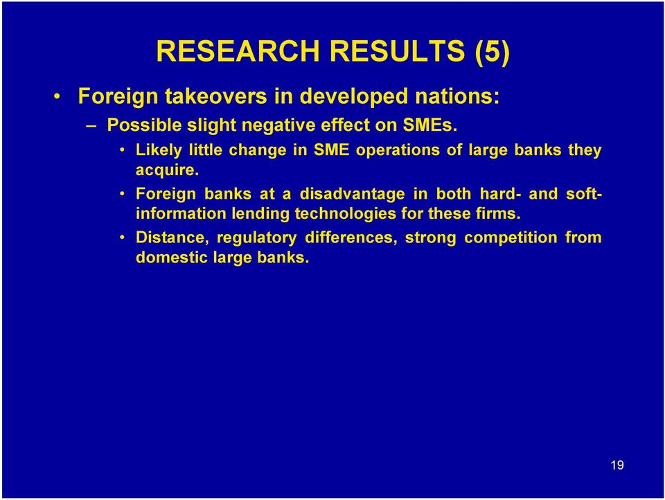 Foreign banks at a disadvantage in both hard- and softinformation lending technologies