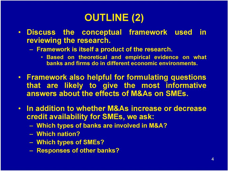 Framework also helpful for formulating questions that are likely to give the most informative answers about the effects of M&As on SMEs.