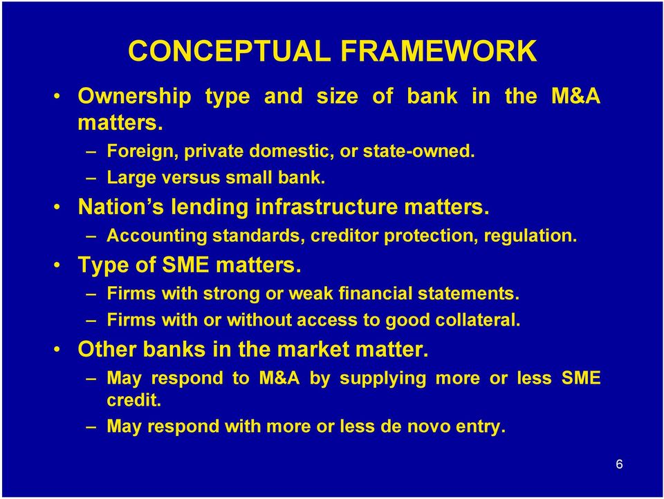 Type of SME matters. Firms with strong or weak financial statements. Firms with or without access to good collateral.