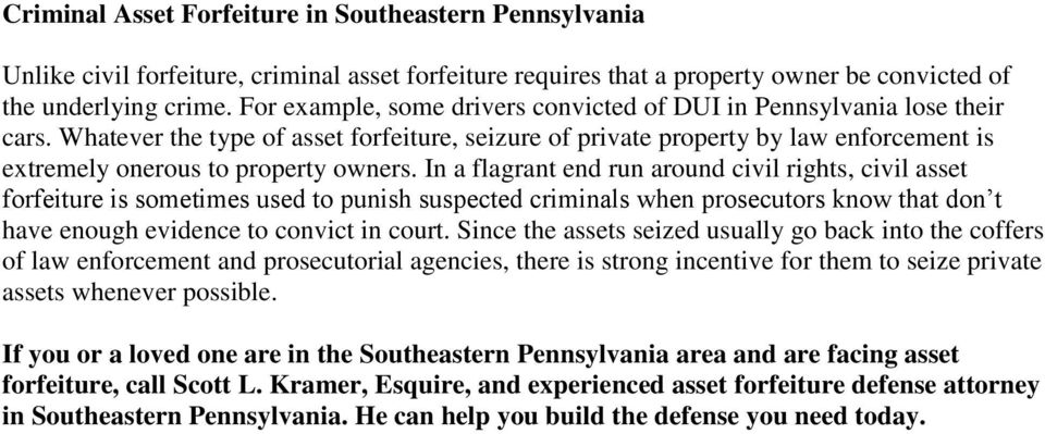Whatever the type of asset forfeiture, seizure of private property by law enforcement is extremely onerous to property owners.