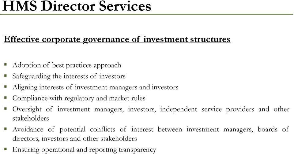 investment managers, investors, independent service providers and other stakeholders Avoidance of potential conflicts of