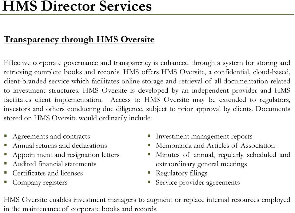 HMS Oversite is developed by an independent provider and HMS facilitates client implementation.