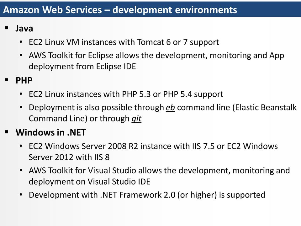 4 support Deployment is also possible through eb command line (Elastic Beanstalk Command Line) or through git Windows in.