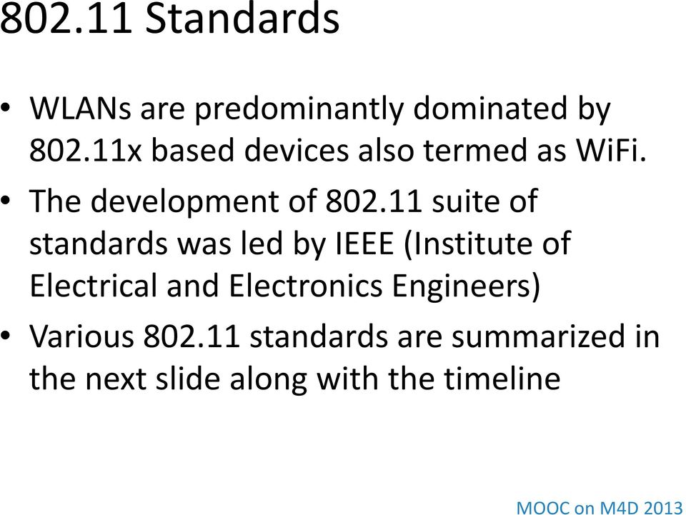 11 suite of standards was led by IEEE (Institute of Electrical and