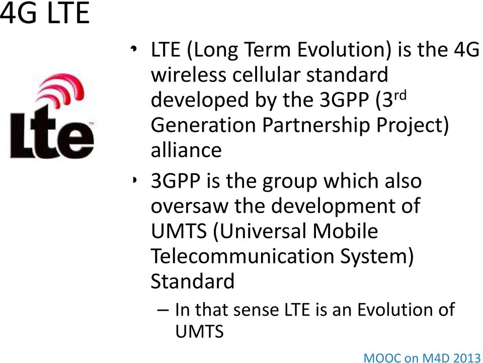 is the group which also oversaw the development of UMTS (Universal Mobile