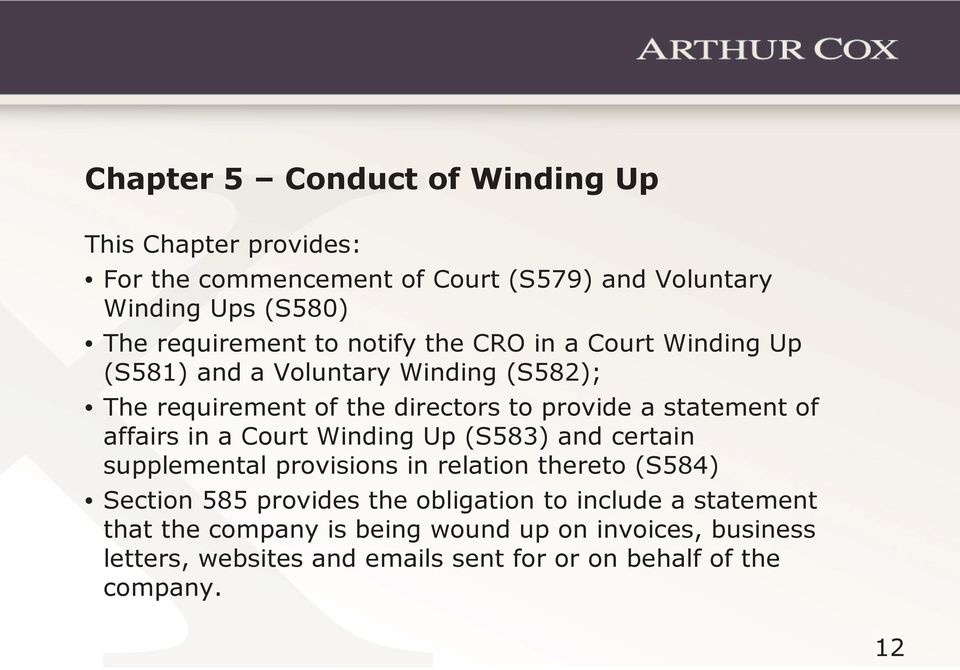 affairs in a Court Winding Up (S583) and certain supplemental provisions in relation thereto (S584) Section 585 provides the obligation to