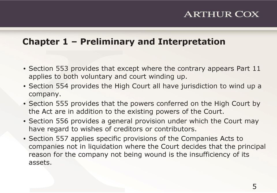 Section 555 provides that the powers conferred on the High Court by the Act are in addition to the existing powers of the Court.