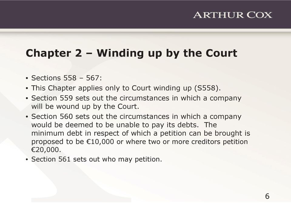 Section 560 sets out the circumstances in which a company would be deemed to be unable to pay its debts.
