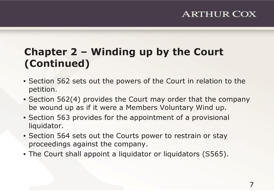 Section 562(4) provides the Court may order that the company be wound up as if it were a Members Voluntary Wind up.