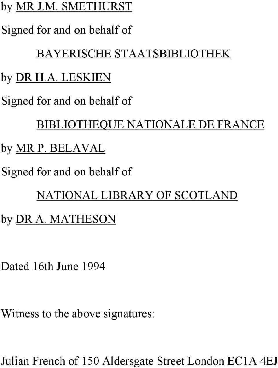 BELAVAL Signed for and on behalf of NATIONAL LIBRARY OF SCOTLAND by DR A.