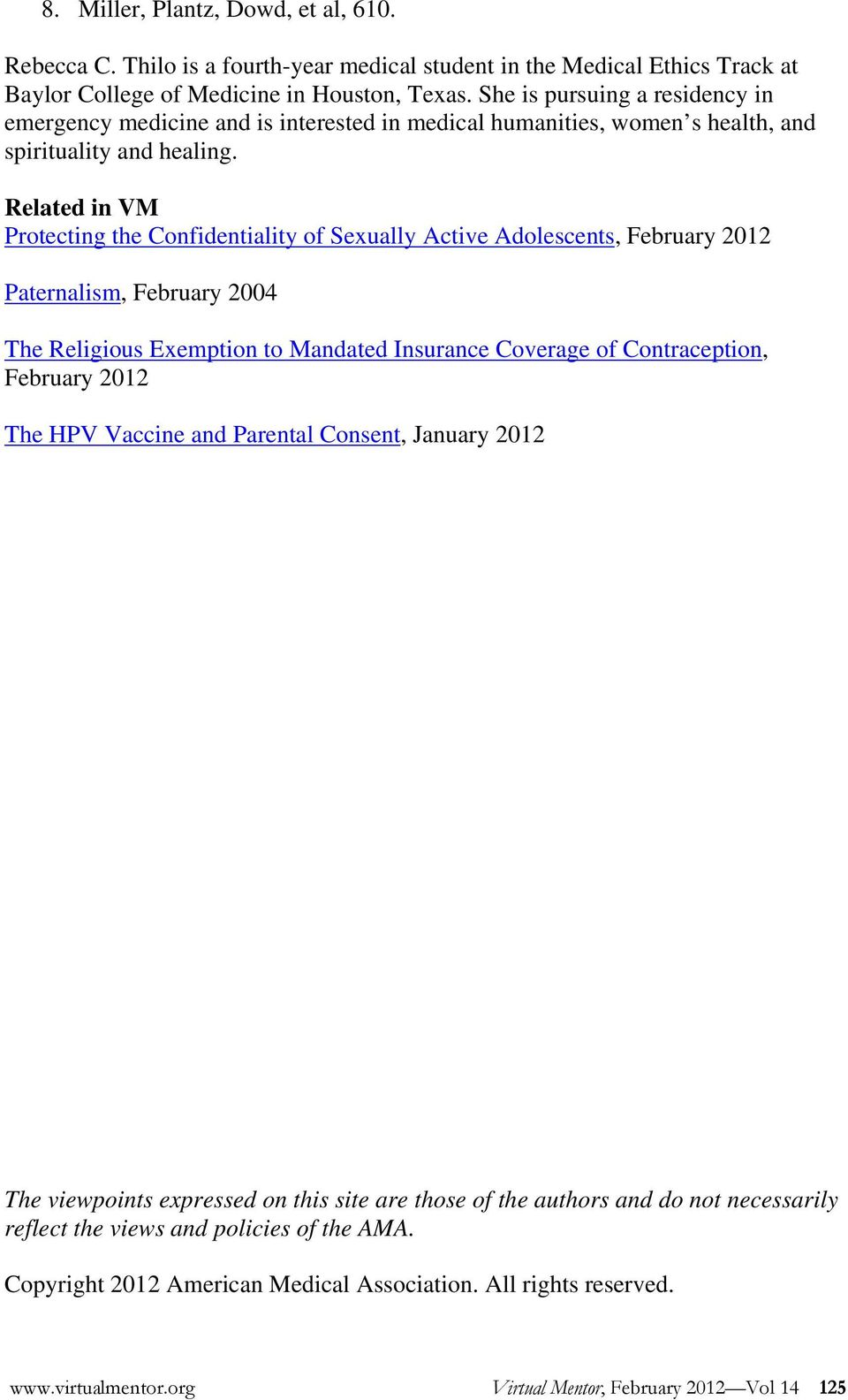 Related in VM Protecting the Confidentiality of Sexually Active Adolescents, February 2012 Paternalism, February 2004 The Religious Exemption to Mandated Insurance Coverage of Contraception, February
