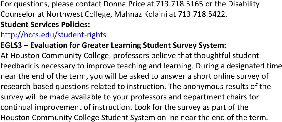 and learning. During a designated time near the end of the term, you will be asked to answer a short online survey of research-based questions related to instruction.