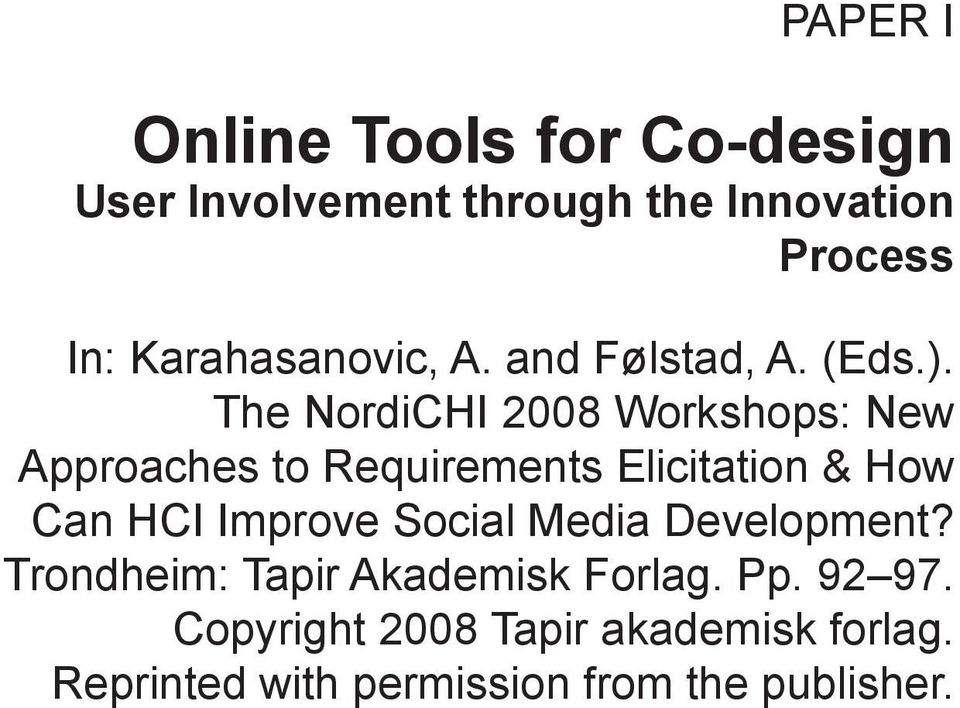 The NordiCHI 2008 Workshops: New Approaches to Requirements Elicitation & How Can HCI Improve