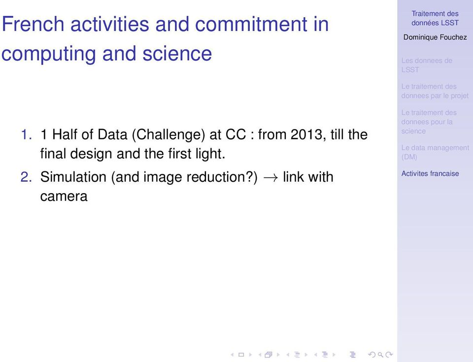 1 Half of Data (Challenge) at CC : from 2013, till