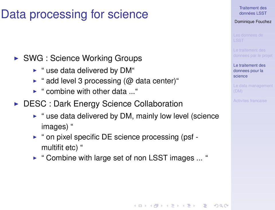 .. DESC : Dark Energy Science Collaboration use data delivered by DM, mainly low