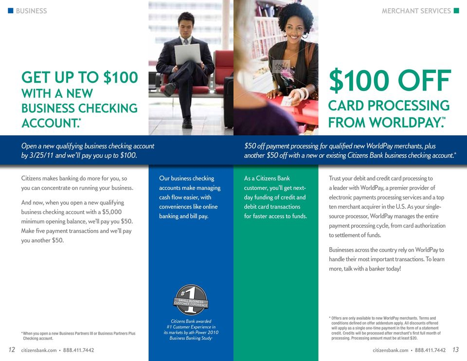 $50 off payment processing for qualified new WorldPay merchants, plus another $50 off with a new or existing Citizens Bank business checking account.