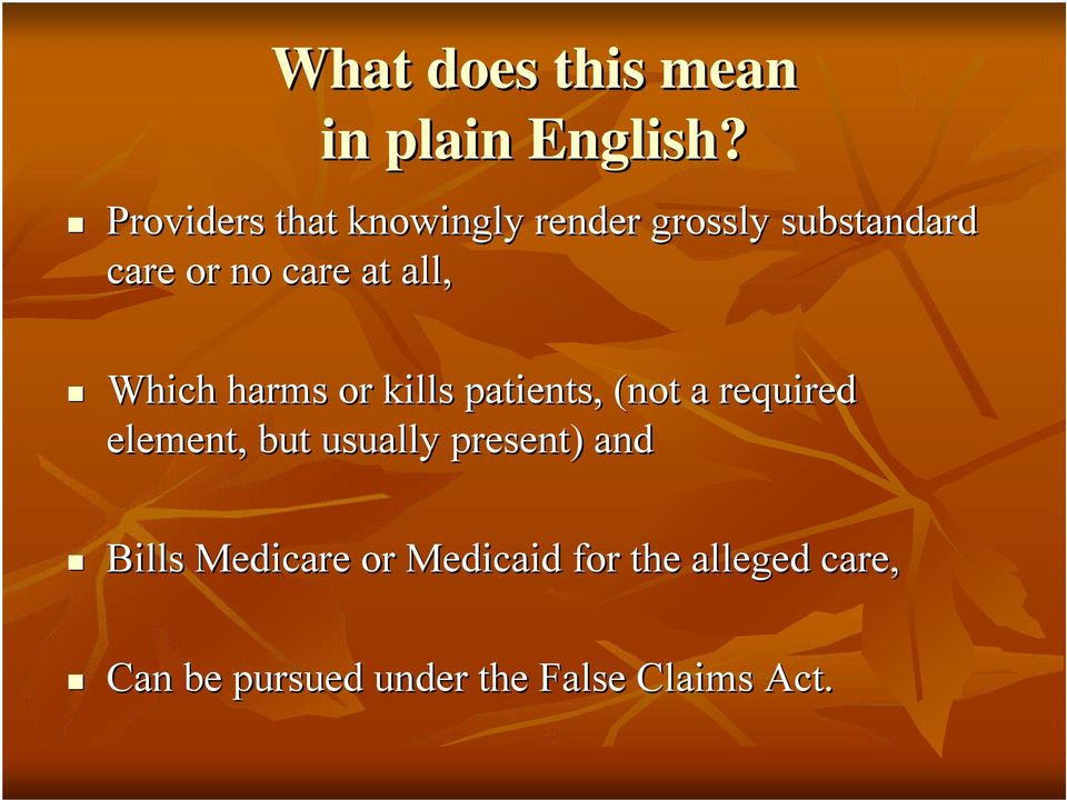 all, Which harms or kills patients, (not a required element, but