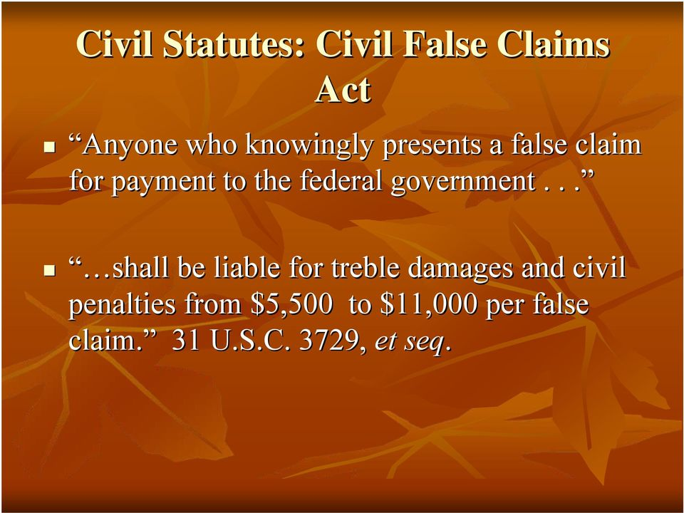 .. shall be liable for treble damages and civil penalties