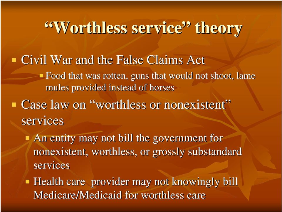 services An entity may not bill the government for nonexistent, worthless, or grossly