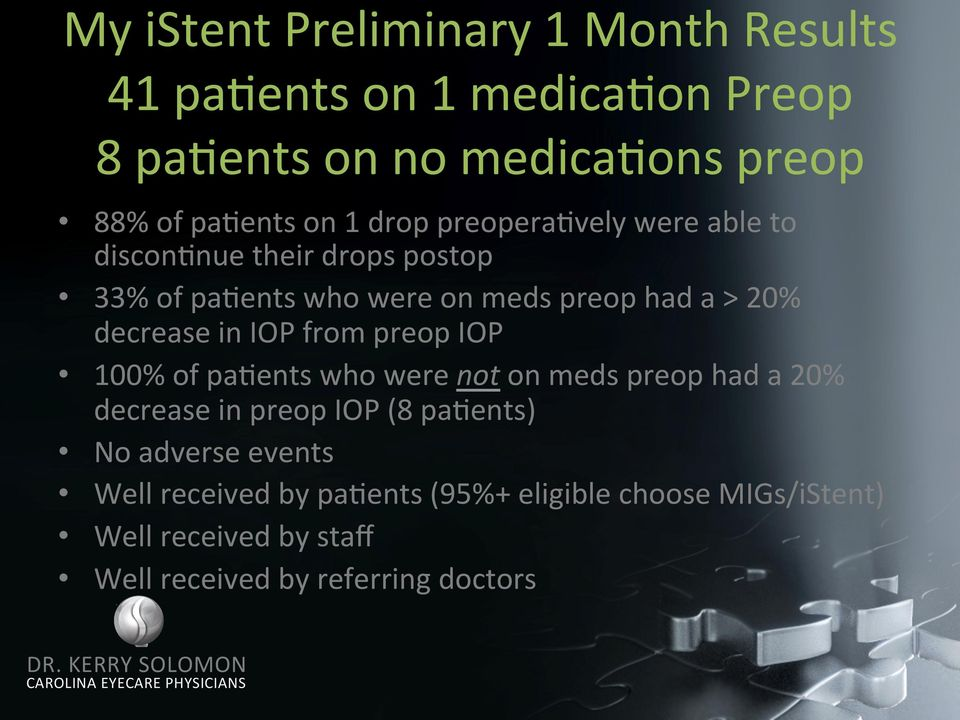 decrease in IOP from preop IOP 100% of pafents who were not on meds preop had a 20% decrease in preop IOP (8 pafents) No