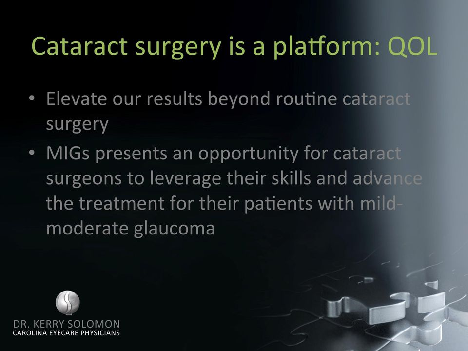 opportunity for cataract surgeons to leverage their skills