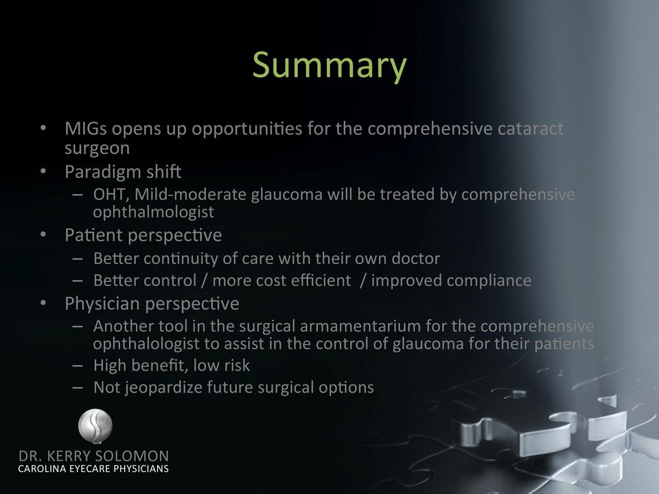 cost efficient / improved compliance Physician perspecfve Another tool in the surgical armamentarium for the comprehensive