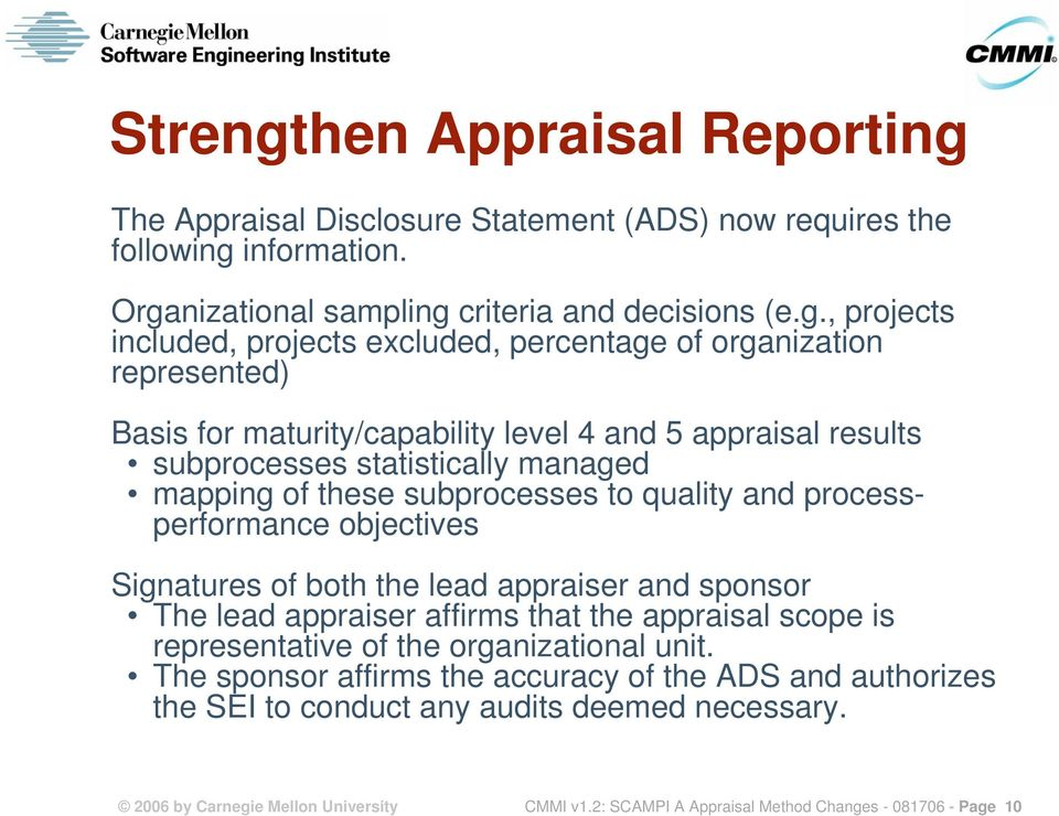 The Appraisal Disclosure Statement (ADS) now requires the following