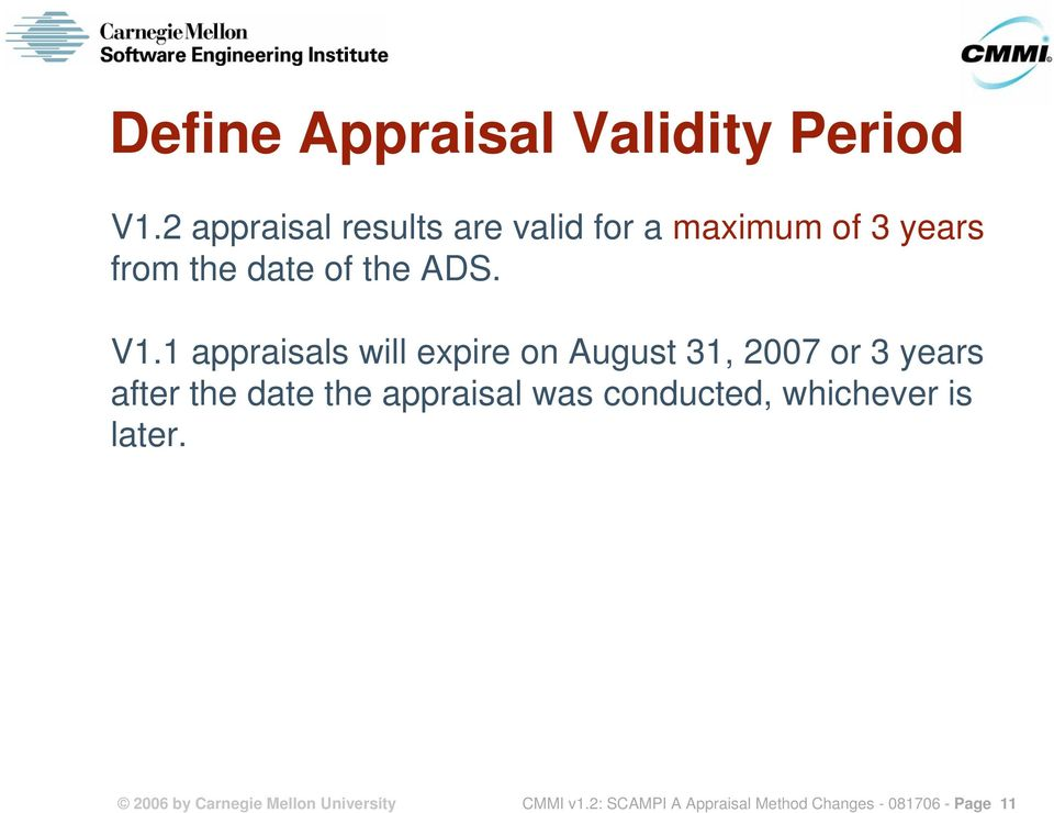 1 appraisals will expire on August 31, 2007 or 3 years after the date the appraisal
