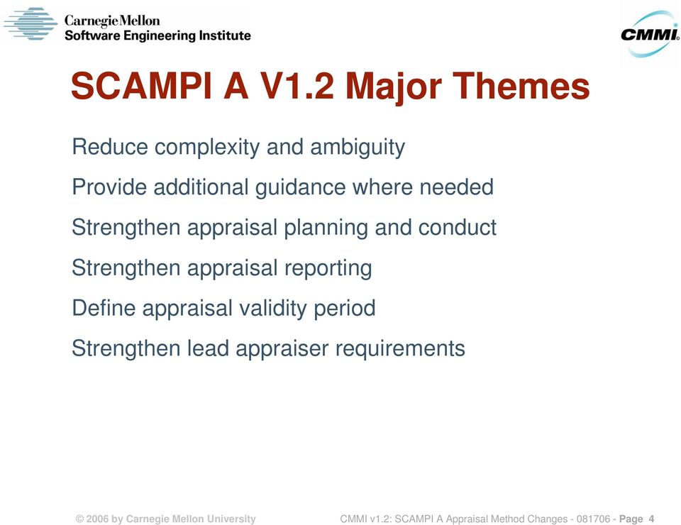 needed Strengthen appraisal planning and conduct Strengthen appraisal reporting