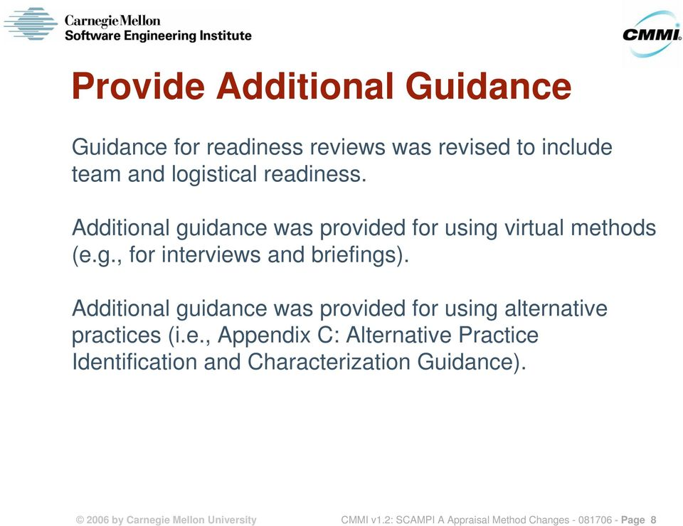 Additional guidance was provided for using alternative practices (i.e., Appendix C: Alternative Practice Identification and Characterization Guidance).