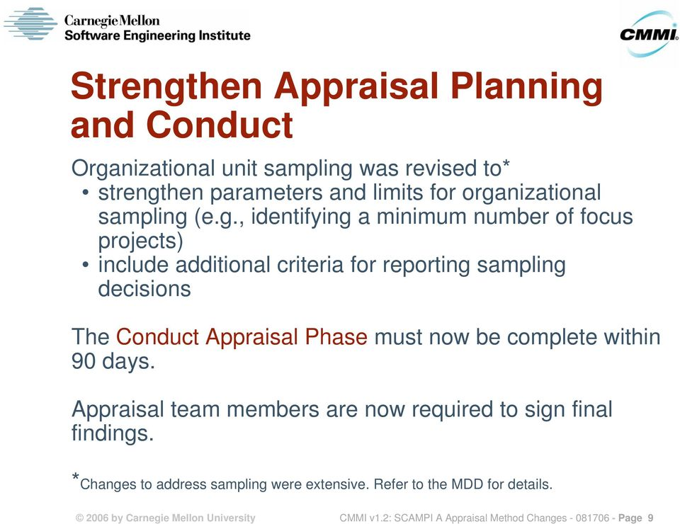 (e.g., identifying a minimum number of focus projects) include additional criteria for reporting decisions The Conduct Appraisal Phase must