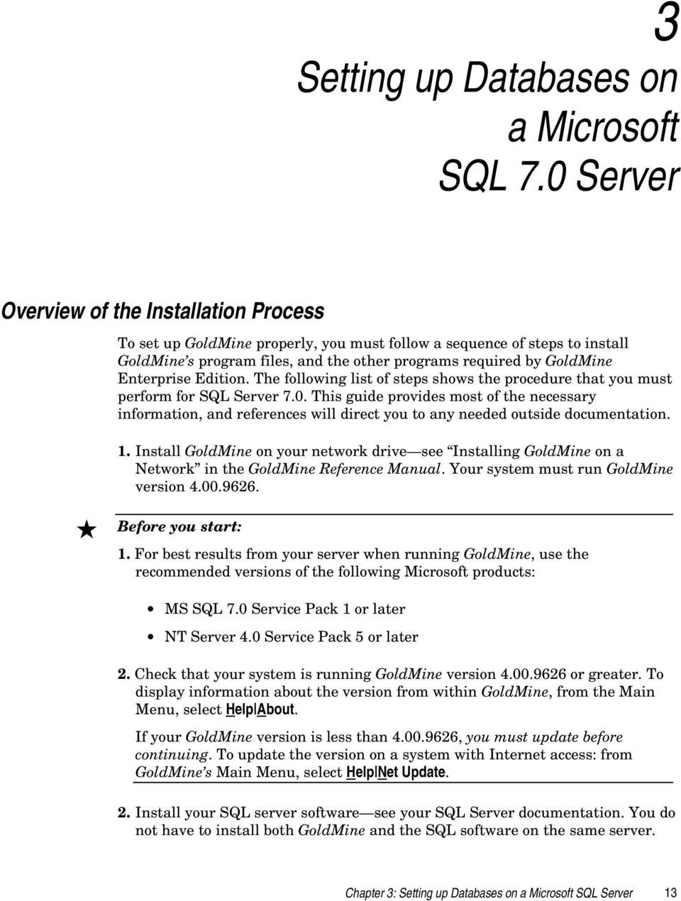 Enterprise Edition. The following list of steps shows the procedure that you must perform for SQL Server 7.0.