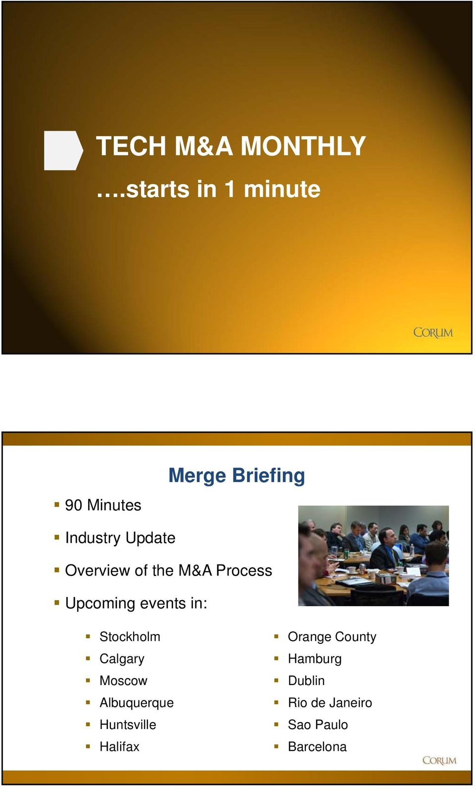 Overview of the M&A Process Upcoming events in: Stockholm