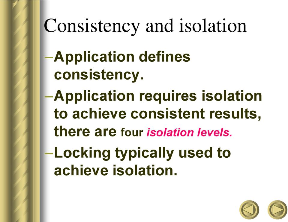 Application requires isolation to achieve