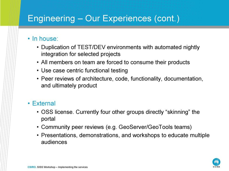 forced to consume their products Use case centric functional testing Peer reviews of architecture, code, functionality,