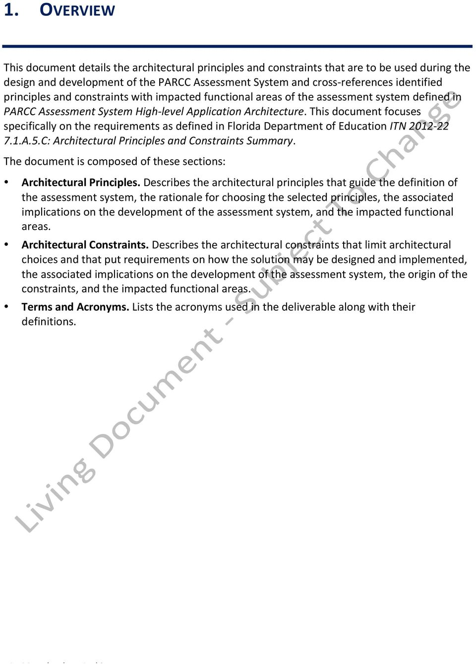 This document focuses specifically on the requirements as defined in Florida Department of Education ITN 2012-22 7.1.A.5.C: Architectural Principles and Constraints Summary.