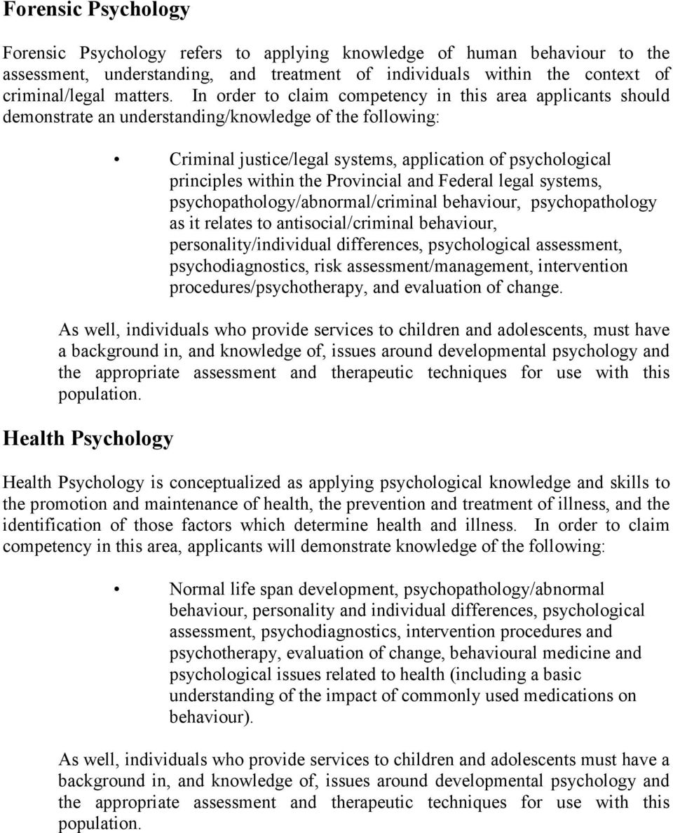 Provincial and Federal legal systems, psychopathology/abnormal/criminal behaviour, psychopathology as it relates to antisocial/criminal behaviour, personality/individual differences, psychological