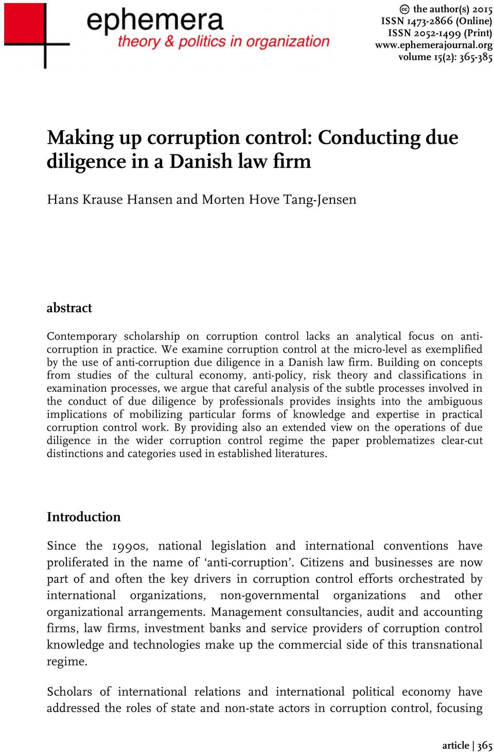 control lacks an analytical focus on anticorruption in practice. We examine corruption control at the micro-level as exemplified by the use of anti-corruption due diligence in a Danish law firm.