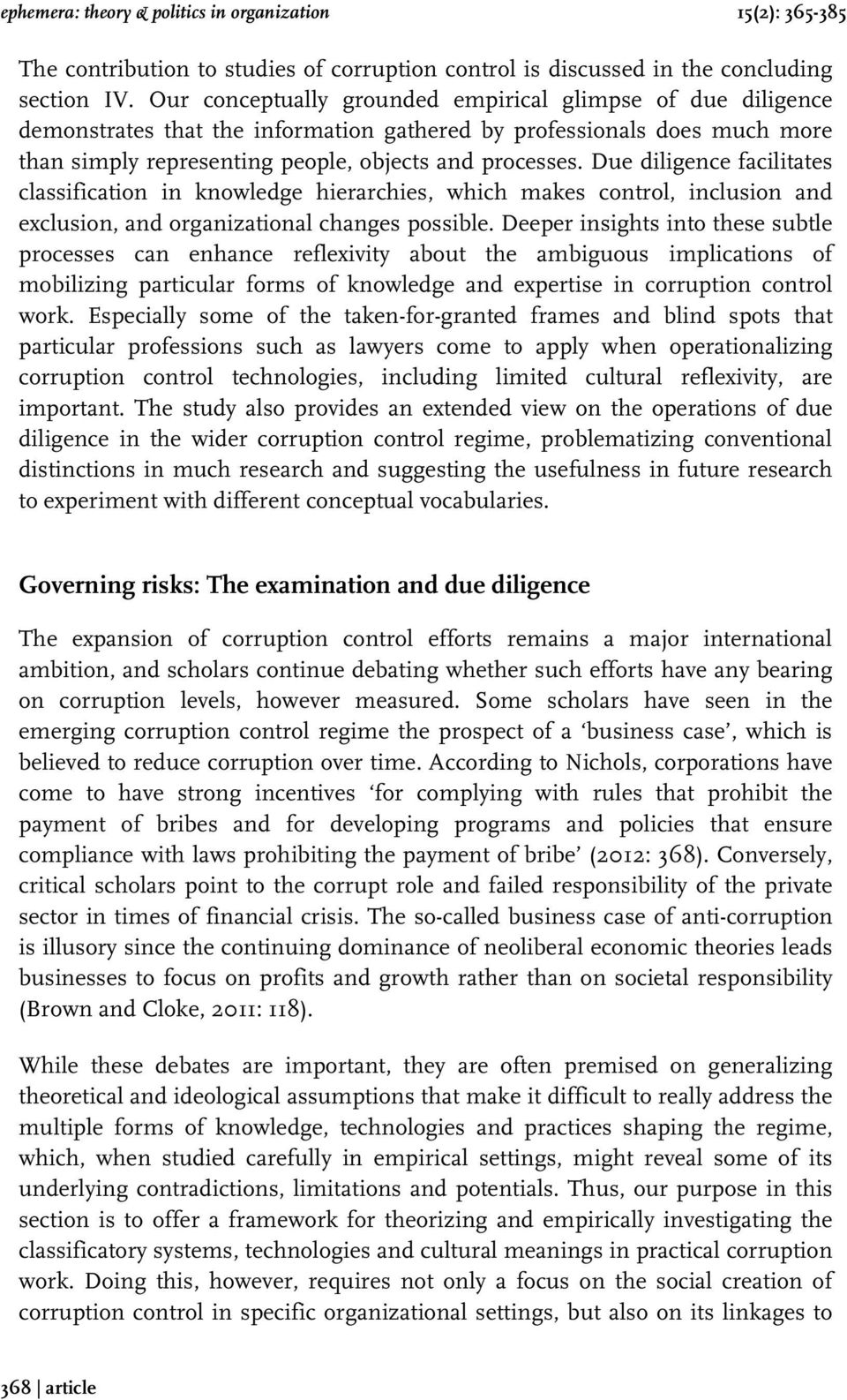Due diligence facilitates classification in knowledge hierarchies, which makes control, inclusion and exclusion, and organizational changes possible.