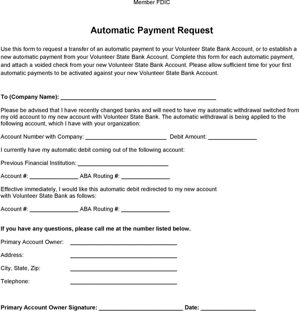 Please allow sufficient time for your first automatic payments to be activated against your new Volunteer State Bank Account.