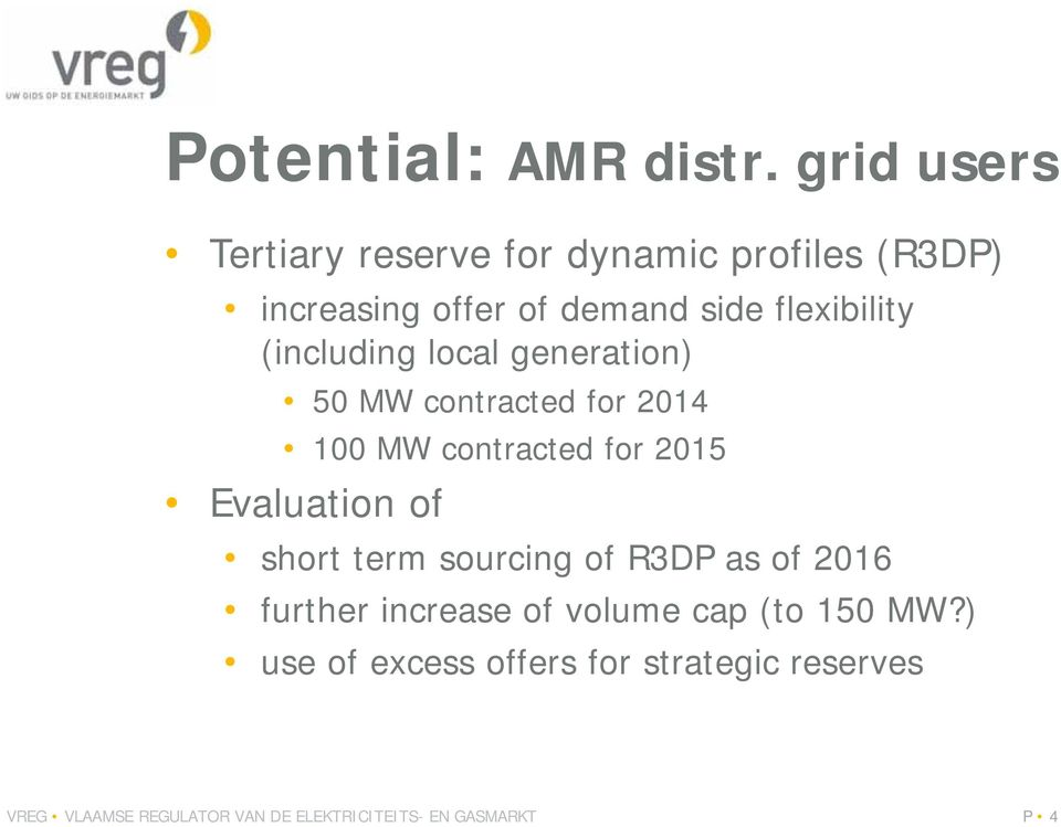 (including local generation) 50 MW contracted for 2014 100 MW contracted for 2015 Evaluation of short